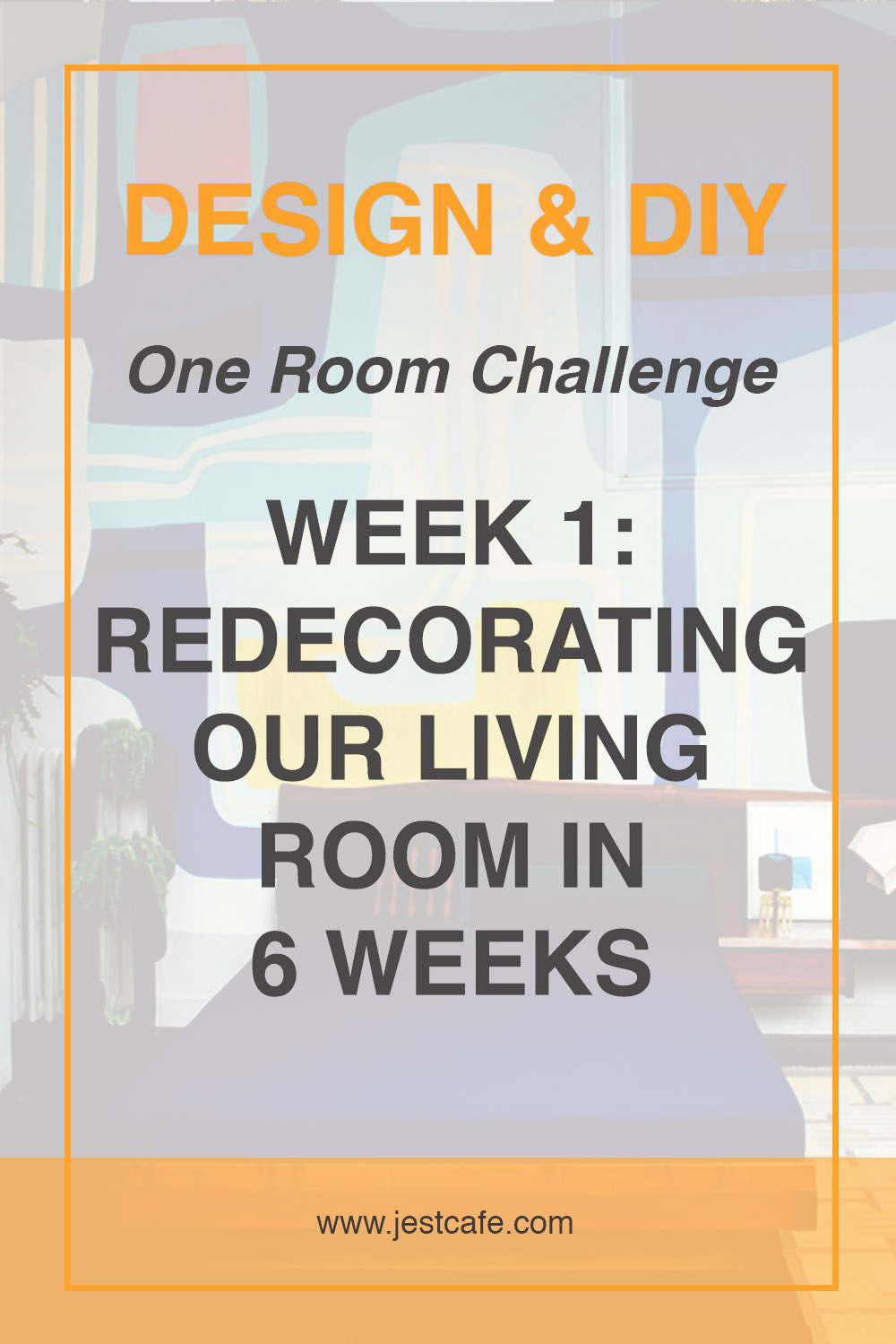One Room Challenge Our Living Room Jest Cafe